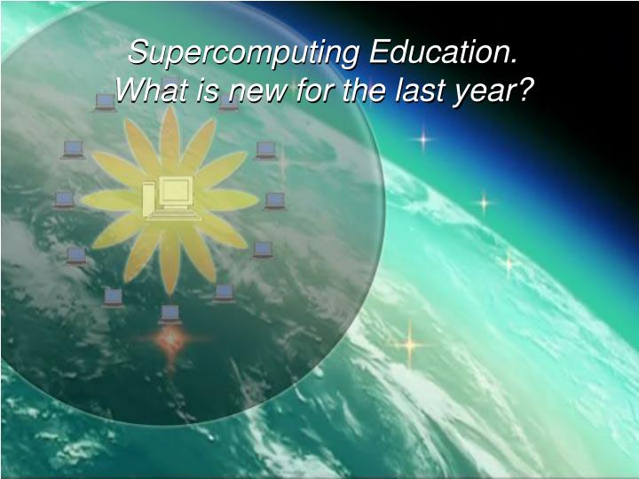 Supercomputing Education.