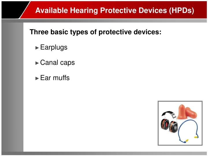 Available Hearing Protective Devices (HPDs)