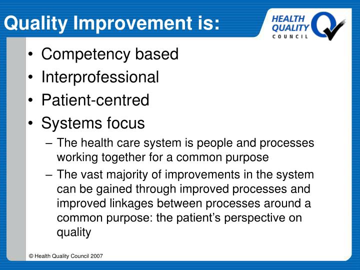 Quality Improvement is: