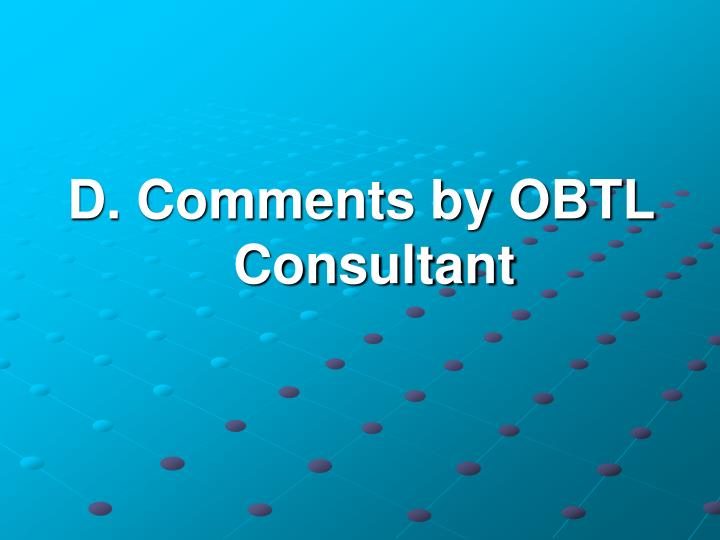 D. Comments by OBTL Consultant