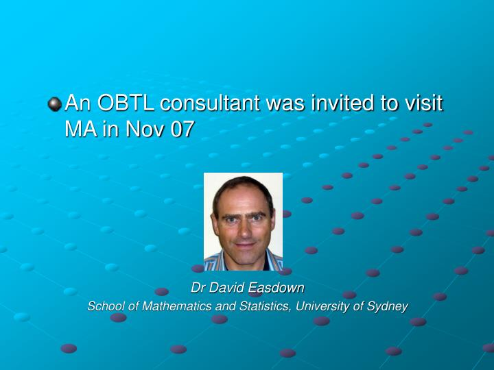 An OBTL consultant was invited to visit MA in Nov 07