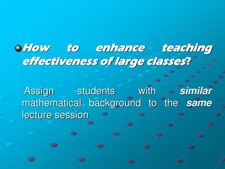 How to enhance teaching effectiveness of large classes