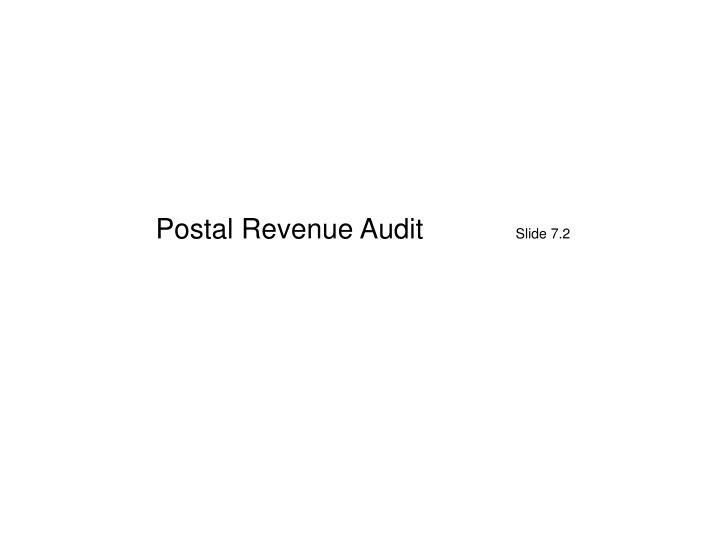 Postal revenue audit slide 7 2