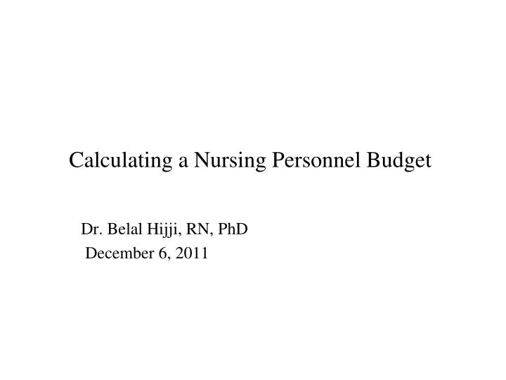 Calculating a Nursing Personnel Budget