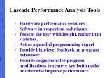 cascade performance analysis tools