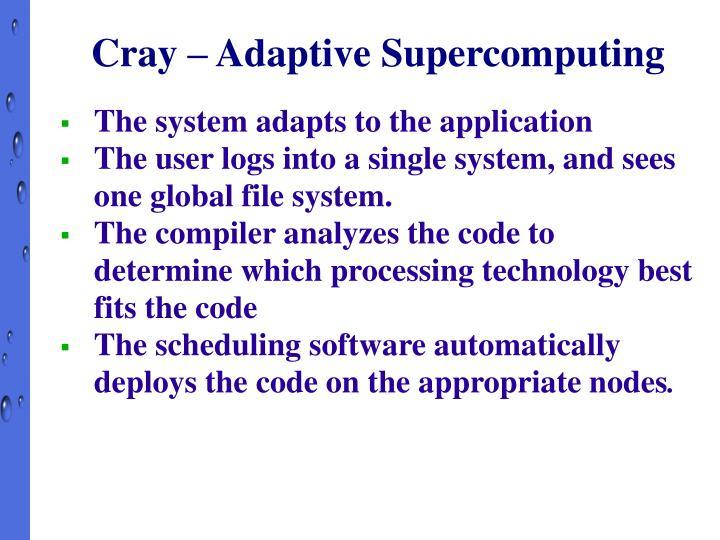 Cray – Adaptive Supercomputing
