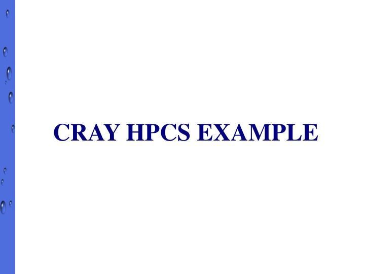 CRAY HPCS EXAMPLE