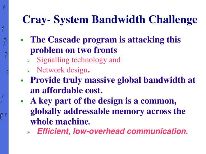 Cray- System Bandwidth Challenge