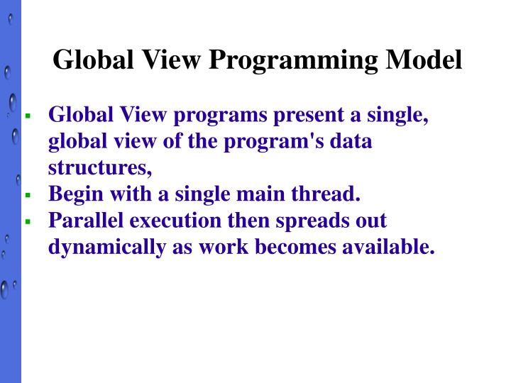 Global View Programming Model