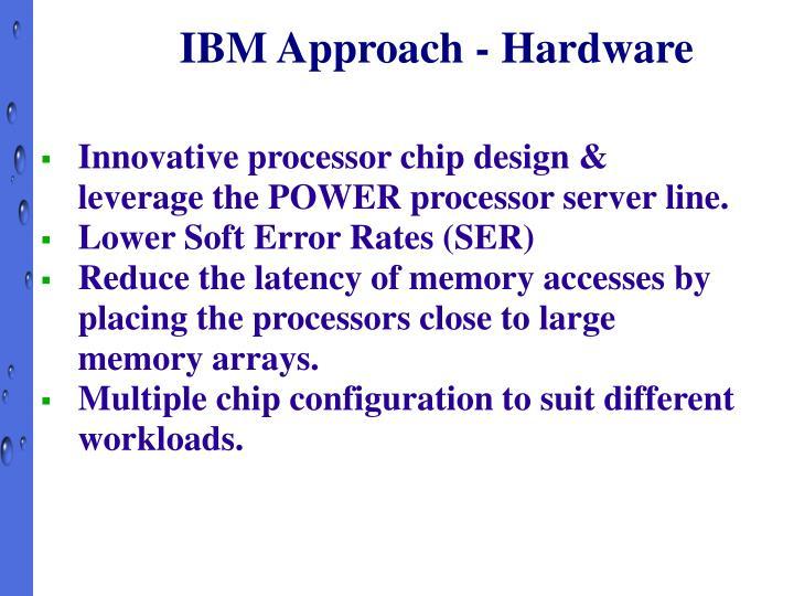 IBM Approach - Hardware