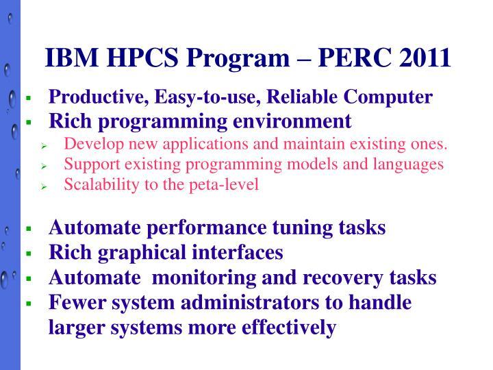 IBM HPCS Program – PERC 2011