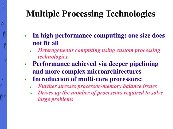 Multiple Processing Technologies