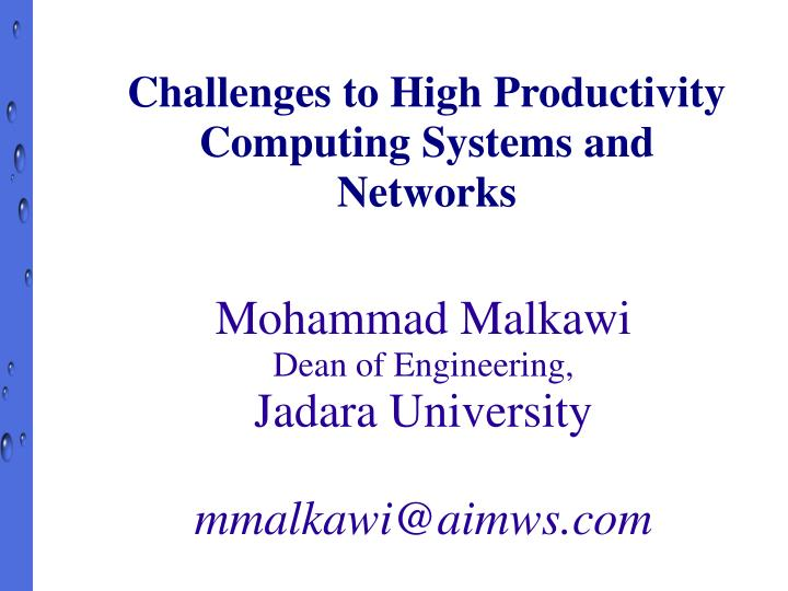 Challenges to High Productivity  Computing Systems and Networks