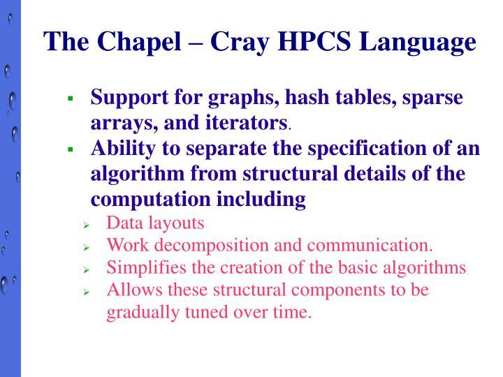 The Chapel – Cray HPCS Language