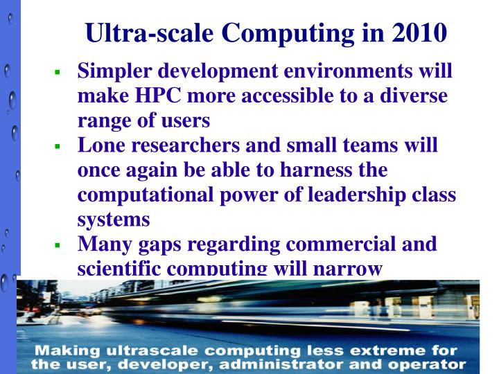 Ultra-scale Computing in 2010