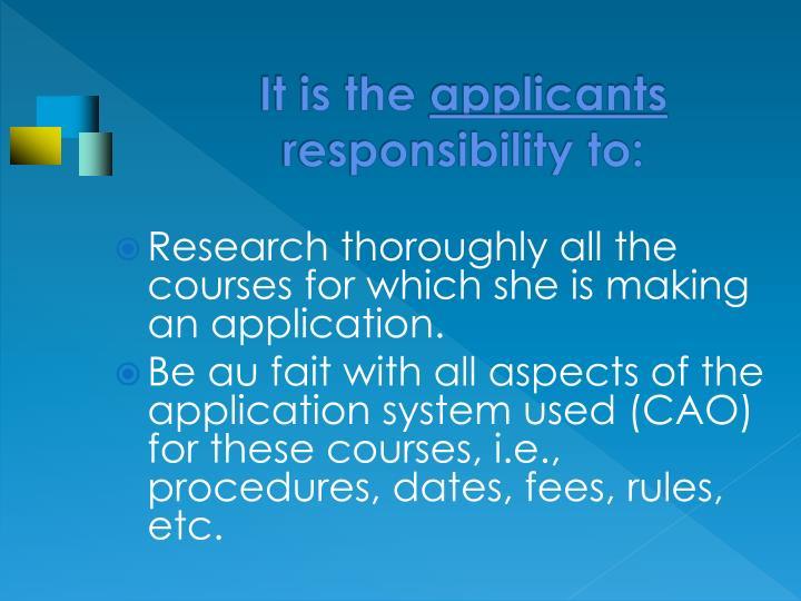 It is the applicants responsibility to
