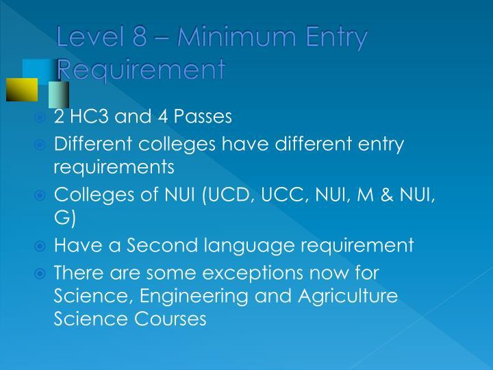 Level 8 – Minimum Entry Requirement