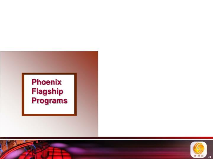 Phoenix Flagship Programs