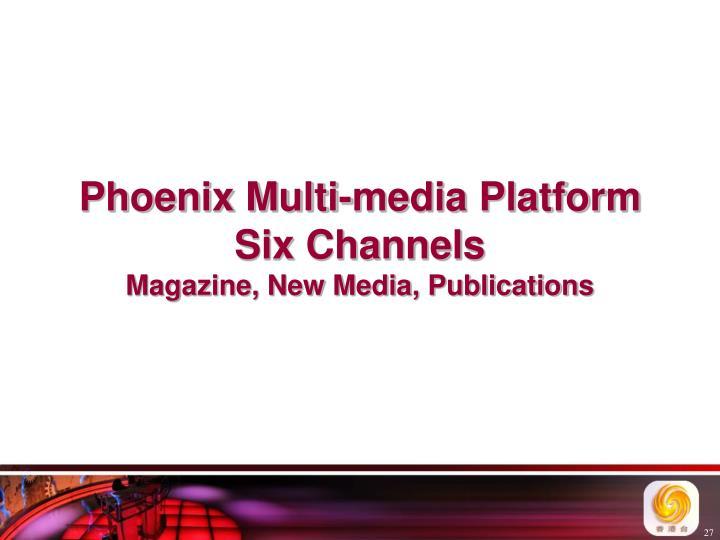 Phoenix Multi-media Platform