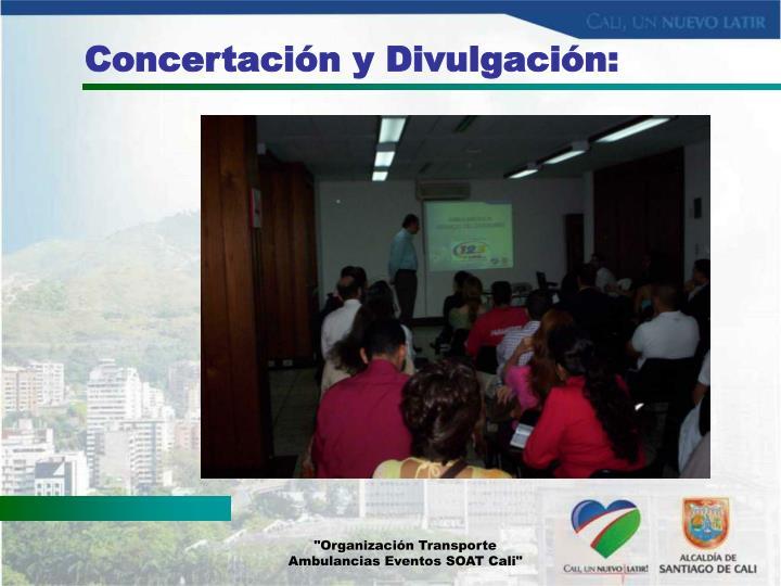 Concertación y Divulgación:
