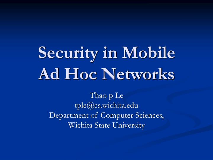 Security in mobile ad hoc networks