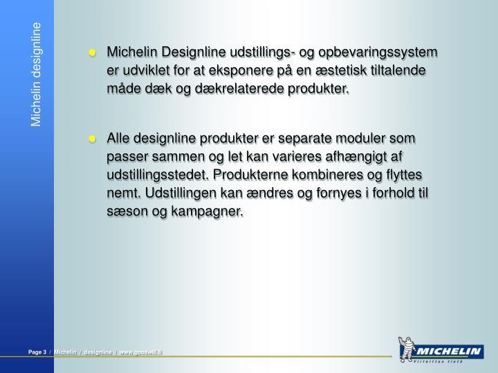 Michelin Designline udstillings- og opbevaringssystem er udviklet for at eksponere på en æstetisk tiltalende måde dæk og dækrelaterede produkter.