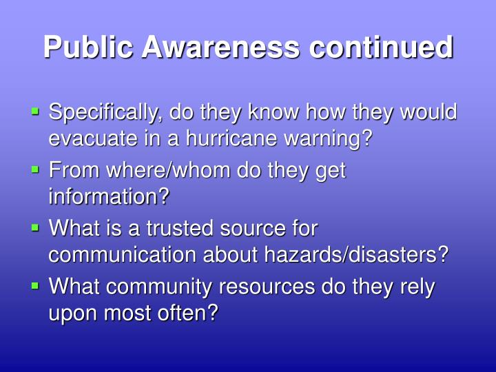 Public Awareness continued