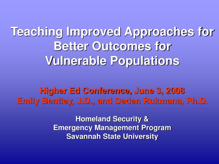 Teaching Improved Approaches for  Better Outcomes for