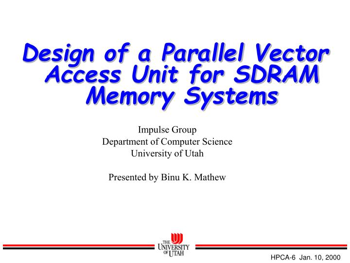 Design of a parallel vector access unit for sdram memory systems