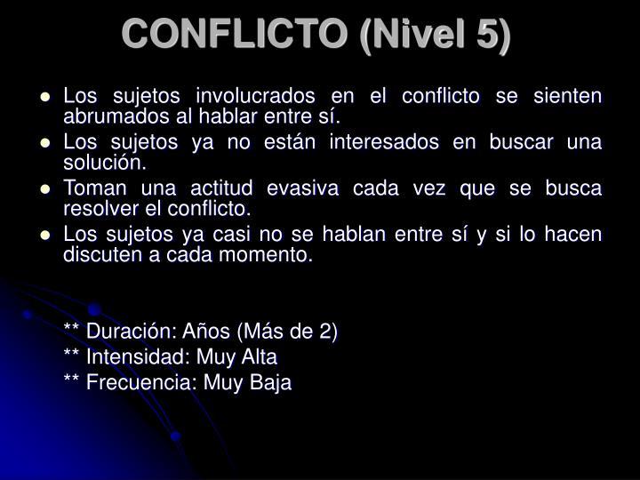 CONFLICTO (Nivel 5)