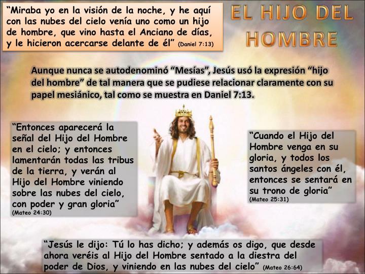 """""""Entonces aparecerá la señal del Hijo del Hombre en el cielo; y entonces lamentarán todas las tribus de la tierra, y verán al Hijo del Hombre viniendo sobre las nubes del cielo, con poder y gran gloria"""""""
