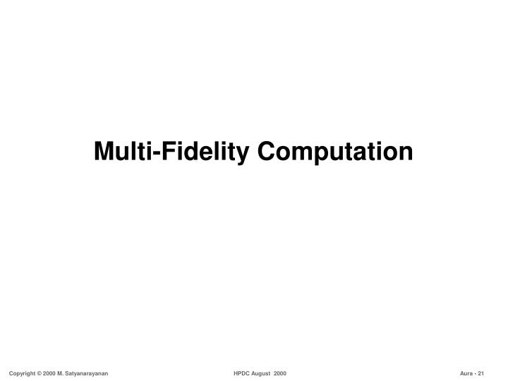 Multi-Fidelity Computation