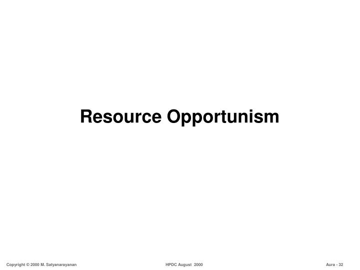 Resource Opportunism
