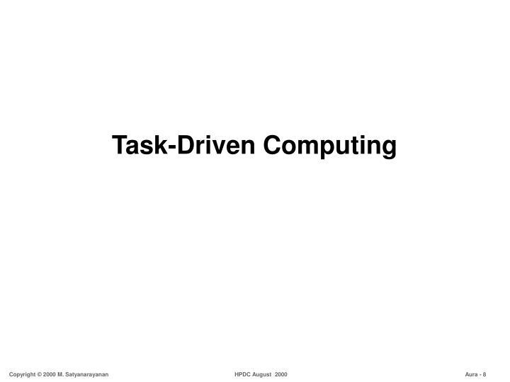 Task-Driven Computing