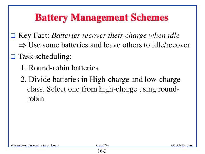 Battery Management Schemes