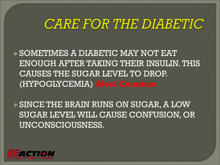 SOMETIMES A DIABETIC MAY NOT EAT ENOUGH AFTER TAKING THEIR INSULIN. THIS CAUSES THE SUGAR LEVEL TO DROP. (HYPOGLYCEMIA)