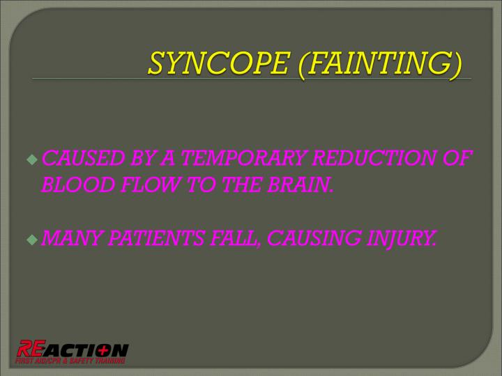 CAUSED BY A TEMPORARY REDUCTION OF BLOOD FLOW TO THE BRAIN.