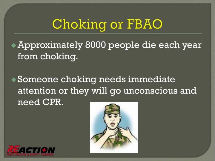 Approximately 8000 people die each year from choking.