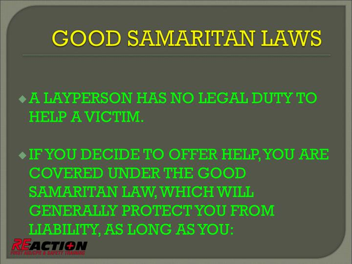 A LAYPERSON HAS NO LEGAL DUTY TO HELP A VICTIM.