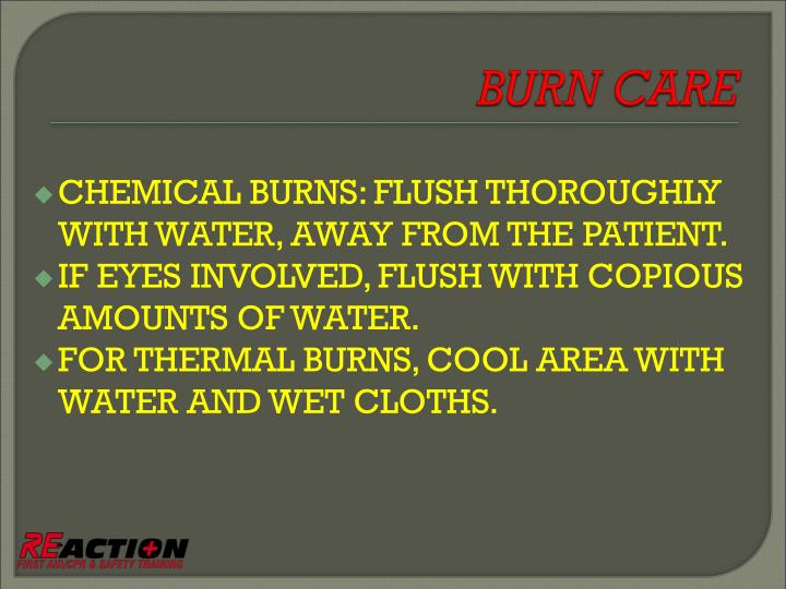 CHEMICAL BURNS: FLUSH THOROUGHLY WITH WATER, AWAY FROM THE PATIENT.