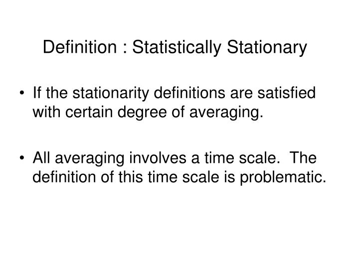 Definition : Statistically Stationary