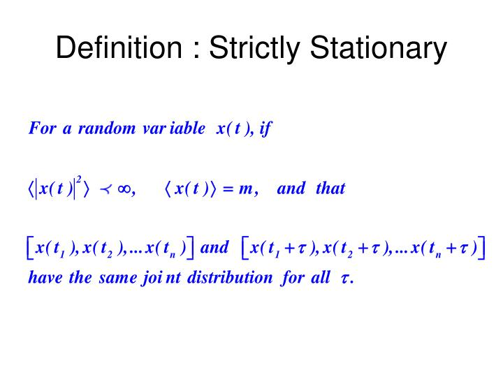 Definition : Strictly Stationary