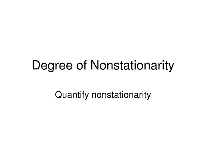 Degree of Nonstationarity