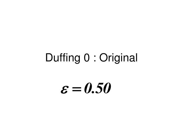 Duffing 0 : Original