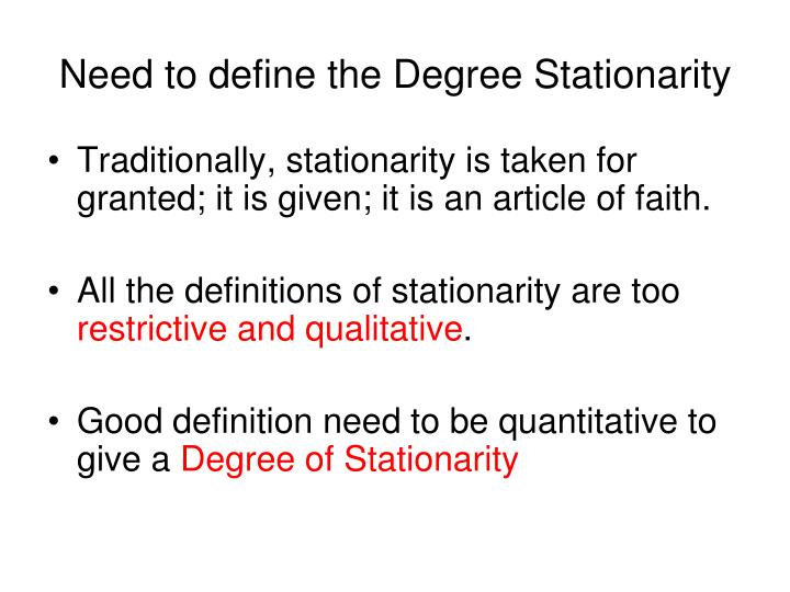 Need to define the Degree Stationarity