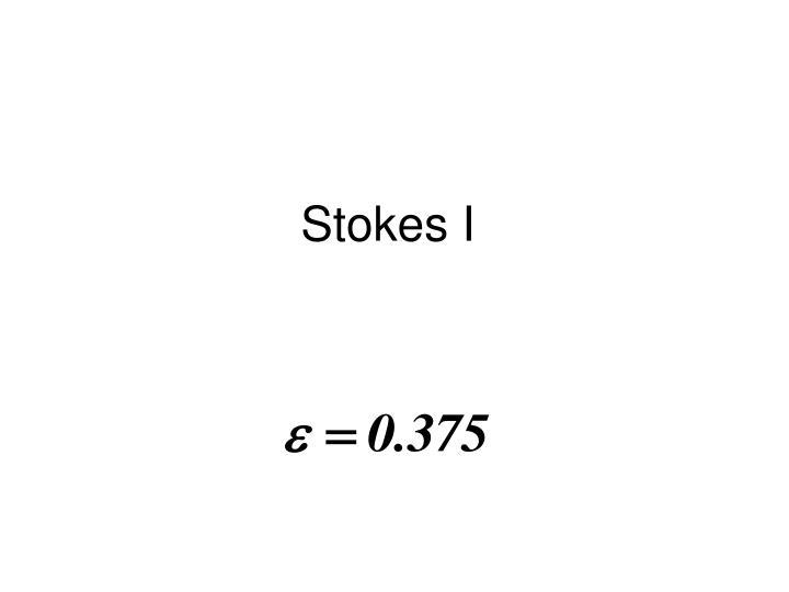 Stokes I