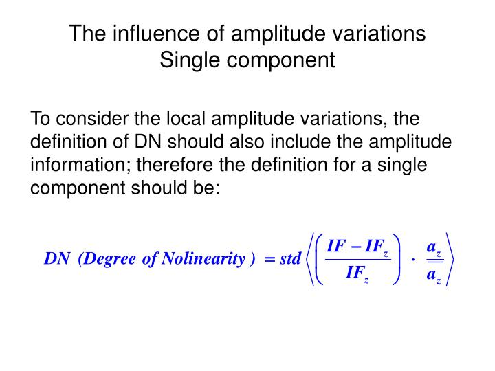 The influence of amplitude variations