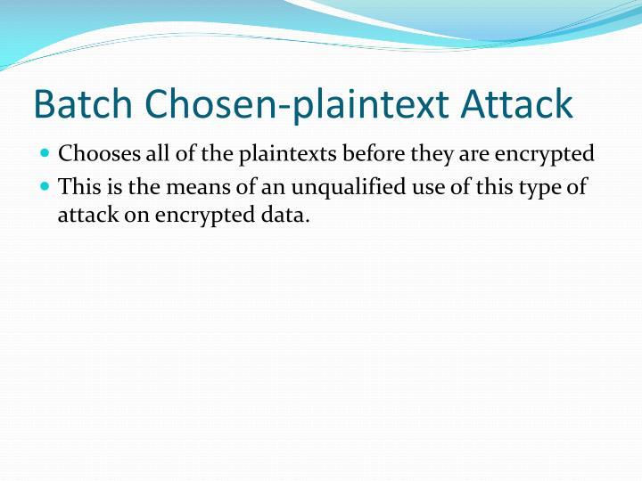 Batch Chosen-plaintext Attack