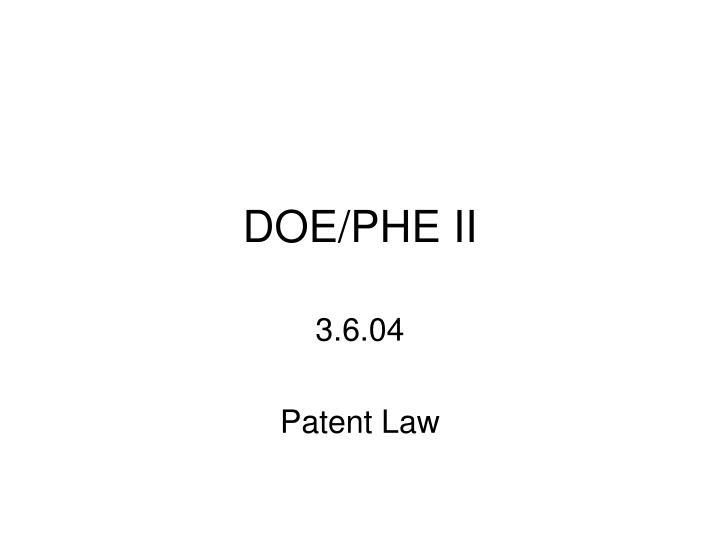 DOE/PHE II