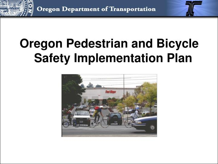 Oregon Pedestrian and Bicycle Safety Implementation Plan